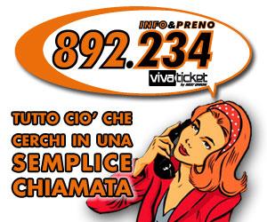892.234 - Chiama subito e acquista i tuoi biglietti
