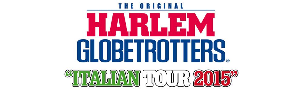 HARLEM GLOBETROTTERS ITALIAN TOUR 2015