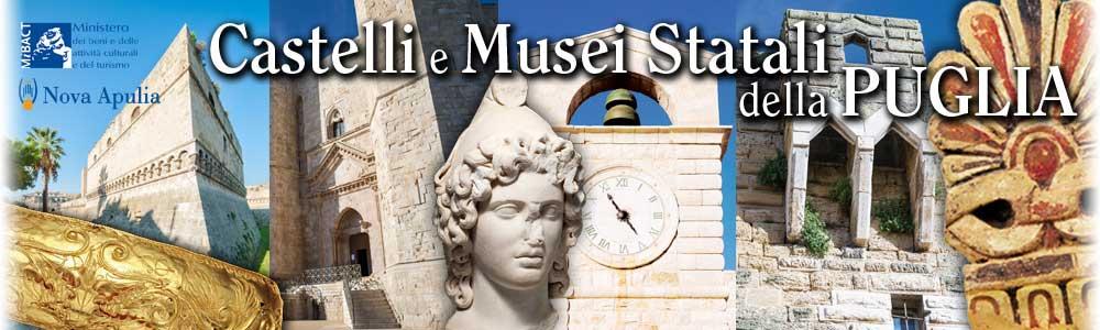 CASTELLI E MUSEI STATALI DELLA PUGLIA