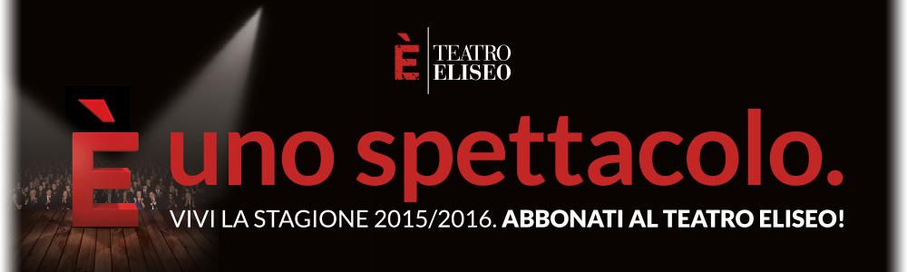 Abbonati al Teatro Eliseo!