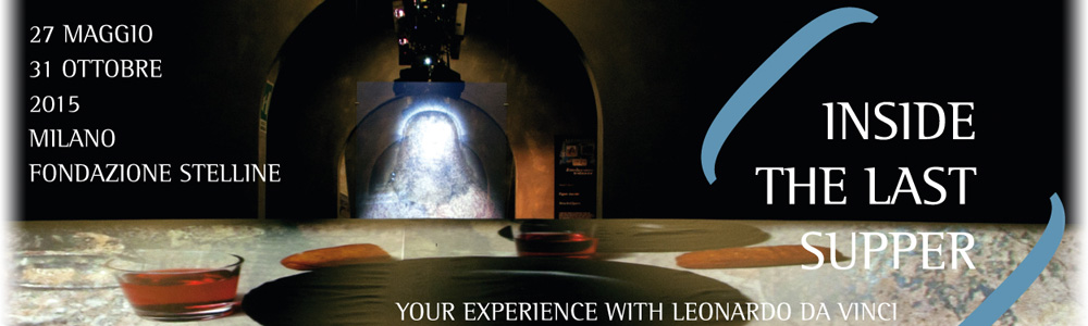 INSIDE THE LAST SUPPER. YOUR EXPERIENCE WITH LEONARDO DA VINCI