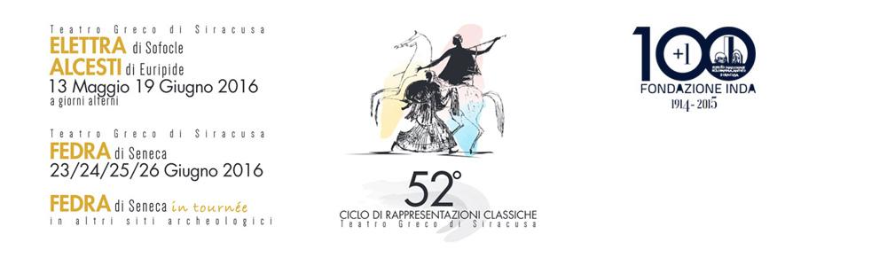 2016 Teatro Greco di Siracusa - 52 Ciclo di Spettacoli Classici