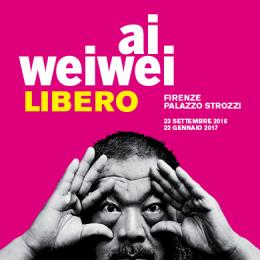 AI WEIWEI. LIBERO - Palazzo Strozzi