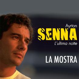 AYRTON SENNA - L'ULTIMA NOTTE - Museo della Velocita'