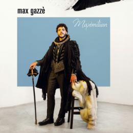 MAX GAZZ� - MAXIMILIAN IN TOUR - Tour Italiano