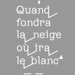 QUAND FONDRA LA NEIGE, OU IRA LE BLANC - Palazzo Fortuny