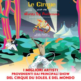 LE CIRQUE WITH THE WORLD'S TOP PERFORMERS -