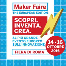 MAKER FAIRE ROME - FIERA DI ROMA