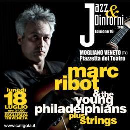 MARC RIBOT & THE YOUNG PHILADELPHIANS - PIAZZETTA DEL TEATRO
