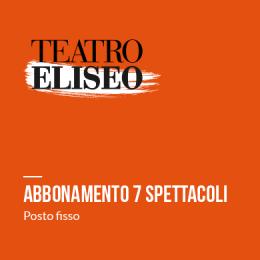 ABBONAMENTO 7 SPETTACOLI | CONTEMPORANEO - SECONDO GIOVED� - TEATRO ELISEO
