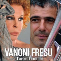 VANONI FRESU - L'ARTE E L'INCONTRO - Europauditorium