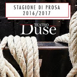 TEATRO DUSE - ABBONAMENTI 2016-2017 -