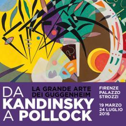 DA KANDINSKY A POLLOCK. LA GRANDE ARTE DEI GUGGENHEIM - Palazzo Strozzi